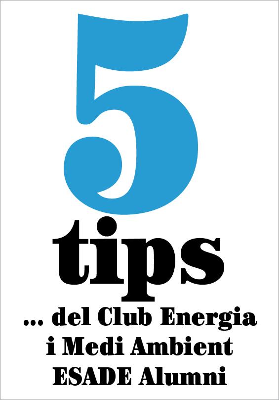 5 tips del… Club Energia i Medi Ambient ESADE Alumni