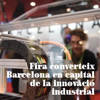Fira converteix Barcelona en capital de la innovació industrial