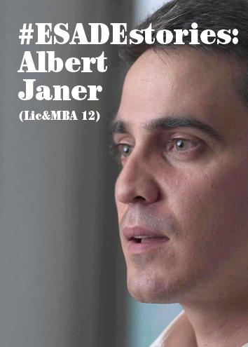 #ESADEstories: Albert Janer (Lic&MBA 12)