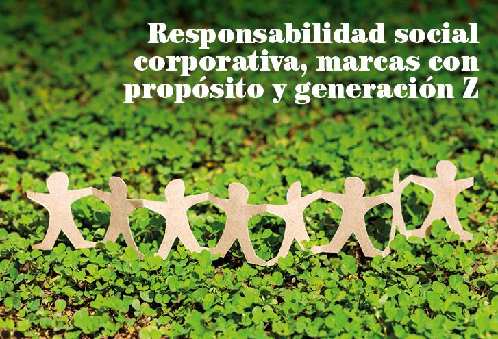 Responsabilidad social corporativa, marcas con propósito y generación Z