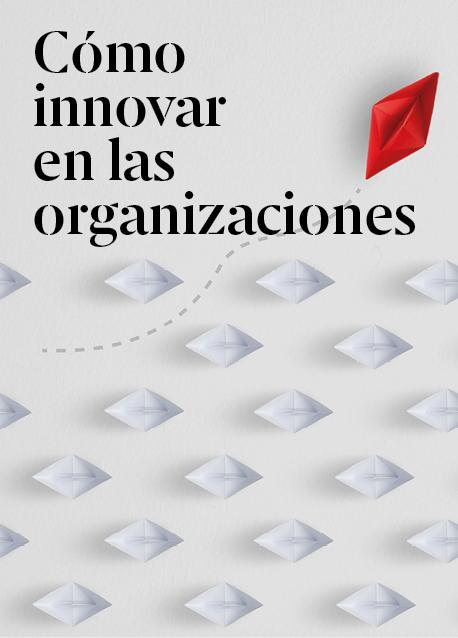 Cómo innovar en las organizaciones