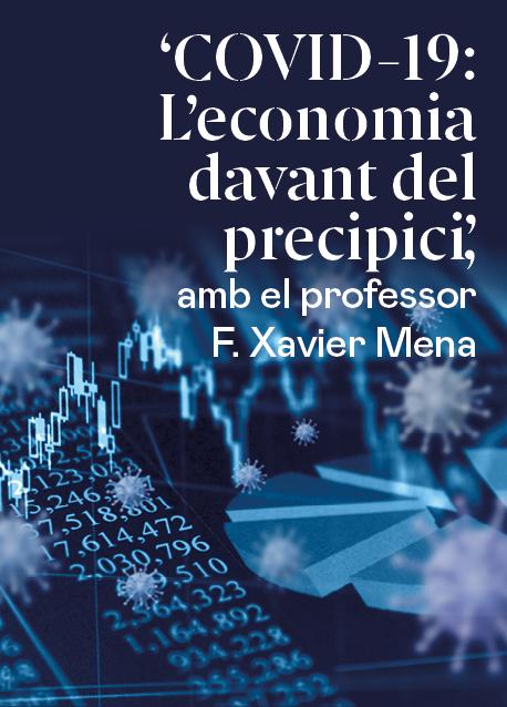 COVID-19: L'economia davant del precipici, pel professor F.Xavier Mena