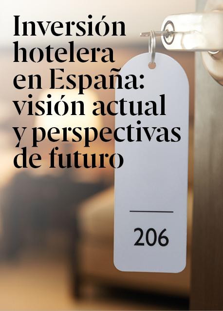 Inversión hotelera en España: visión actual y perspectivas de futuro