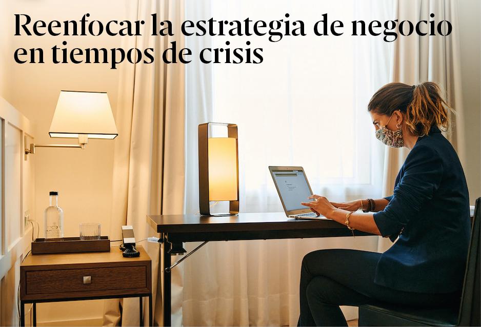 Reenfocar la estrategia de negocio en tiempos de crisis