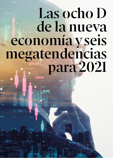 Las ocho D de la nueva economía y seis megatendencias a tener en cuenta para 2021 que ha acelerado la COVID-19