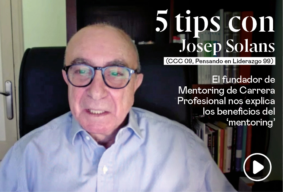 5 tips con Josep Solans (CCC 09, Pensando el Liderazgo 99)