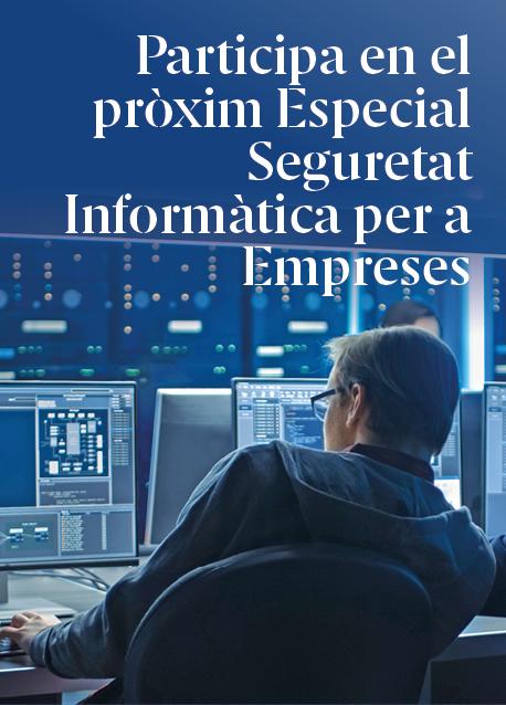 Participa en el pròxim 'Especial Seguretat Informàtica per a Empreses'