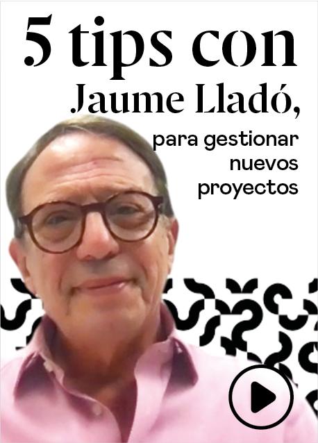 5 tips con Jaume Lladó (Lic&MBA 77)