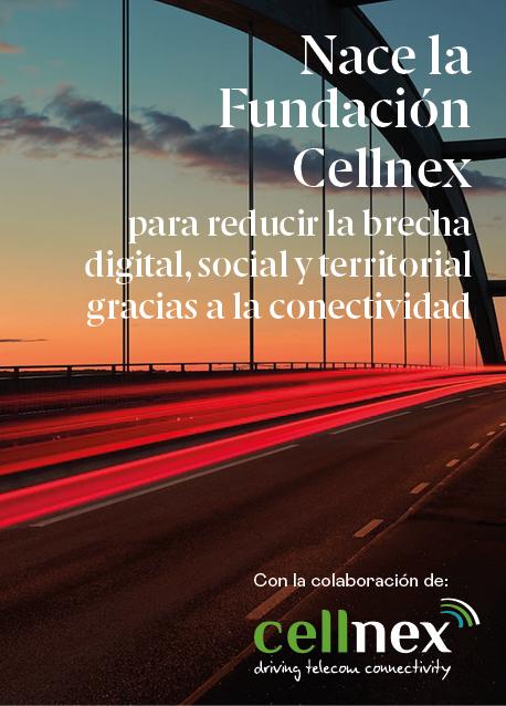 Nace la Fundación Cellnex para reducir la brecha digital, social y territorial gracias a la conectividad