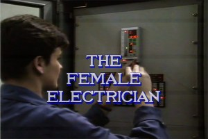 The Female Electrician, 1992