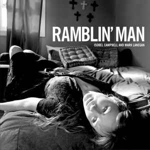 Isobel Campbell and Mark Lanegan - Ramblin' Man