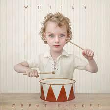 Whitey - Great Shakes