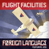 Flight Facilities-Foreign Language (feat. Jess)- Jess Higgs