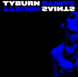 Tyburn Saints - Broken Bottles - You and I in Heaven