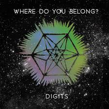 Digits - Always - Death and Desire - Where Do You Belong - Hold It Close