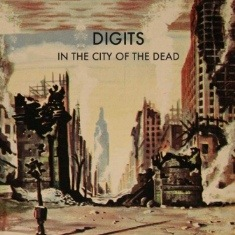 Digits - I'll Play For You - In the City of the Dead