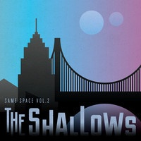 The Shallows - Running For Cover - Same Space Vol. 2