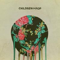 Children Of Pop - I Know
