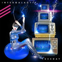 Intergalactix - Tuesday - IWSOM