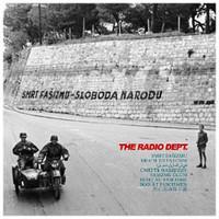 The Radio Dept. - Death to Fascism