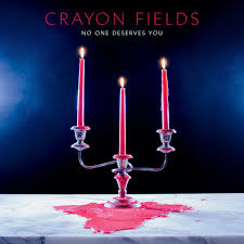 Crayon Fields - One Deserves You - Love Won't Save You