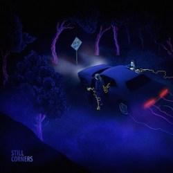 Still Corners - Lost Boys - Dead Blue
