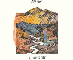LVL UP - Pain - Return to Love