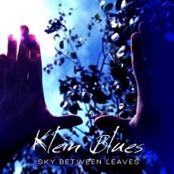 Sky Between Leaves - Klein Blues