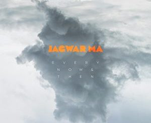 Jagwar Ma - Every Now & Then - Slipping