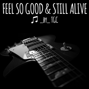 TGC - Fell So Good & Still Alive