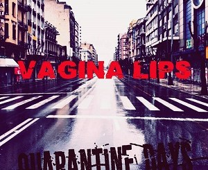 Vagina-Lips-Quarantine-Days