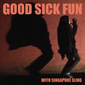 Singapore Sling - Sickin' Street