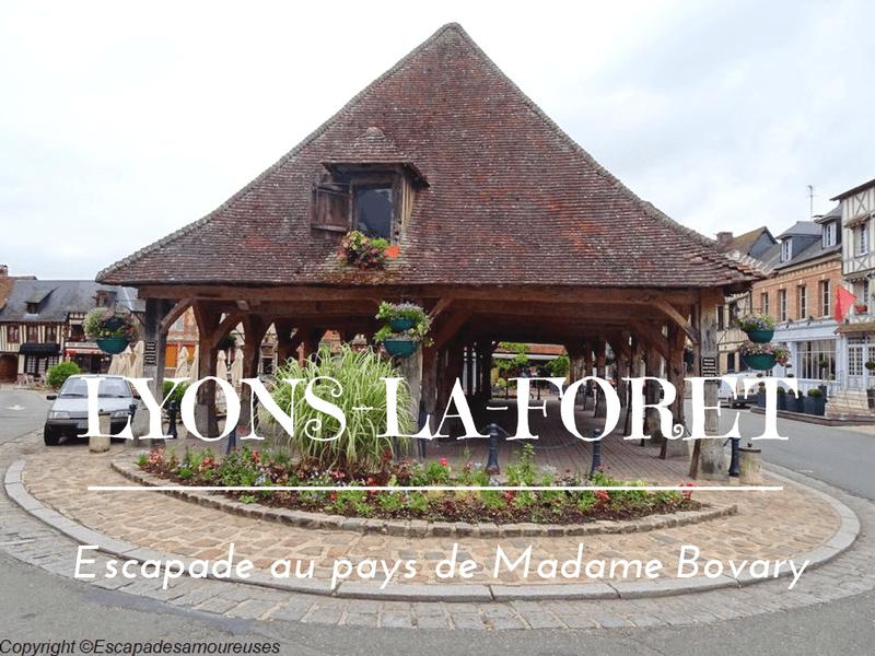 Lyons-la-Forêt : escapade au pays de Madame Bovary