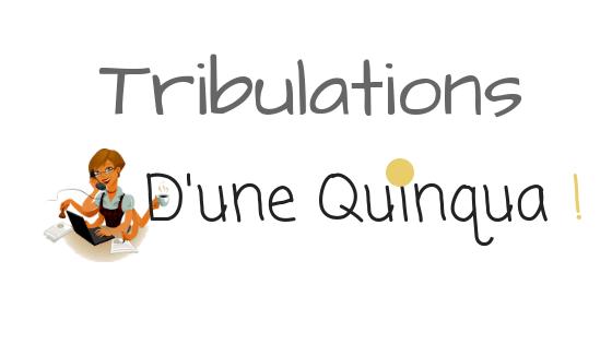 Tribulations d'une quinqua