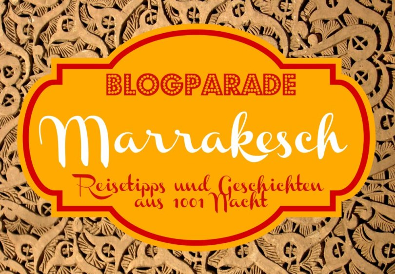 Blogparade Marrakesch
