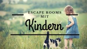 Escape Rooms mit Kindern