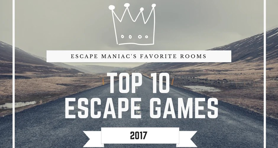 Top 10 Escape Games 2017