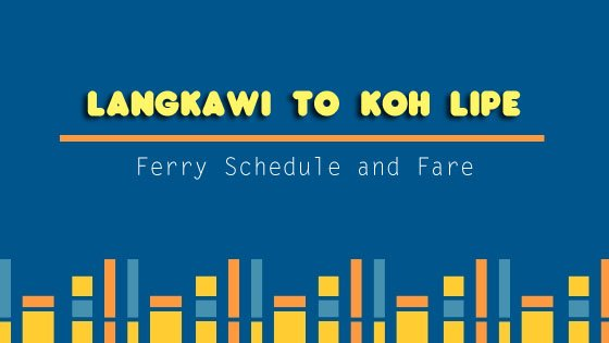 Langkawi to Koh Lipe: Ferry Schedule and Fare