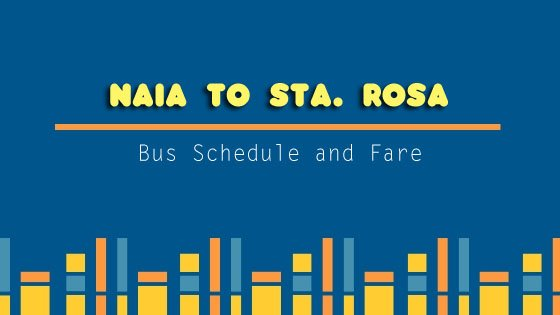 UBE Express: NAIA to Sta. Rosa Bus Schedule and Fare