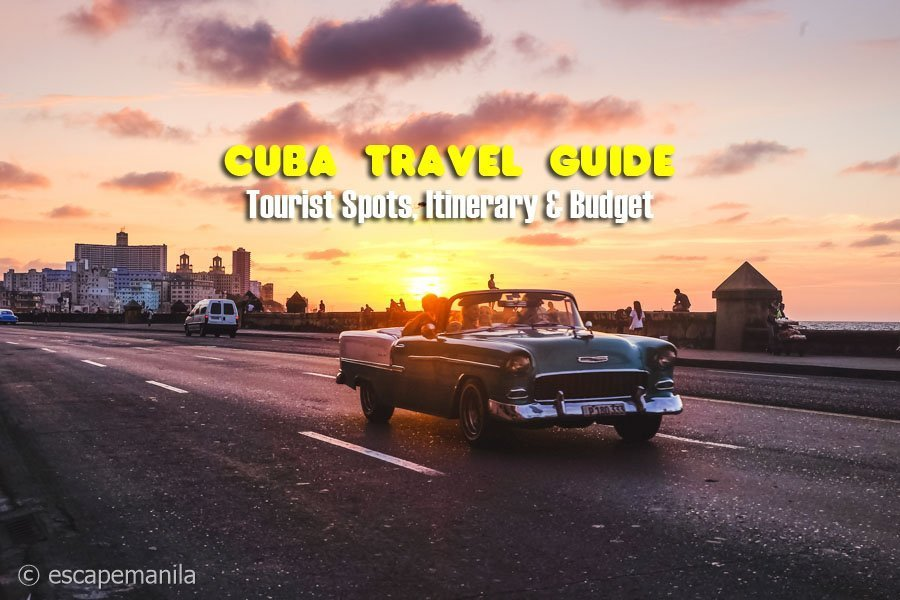 CUBA TRAVEL GUIDE: Tourist Spots, Itinerary and Budget