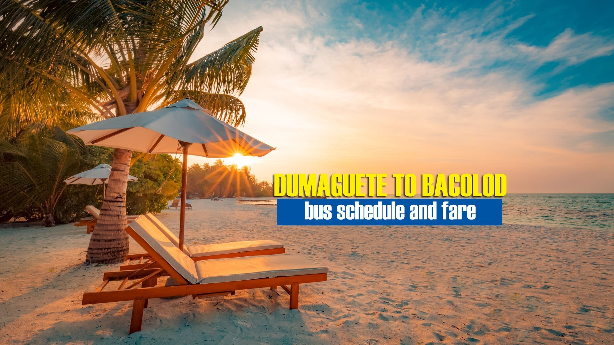 Dumaguete to Bacolod: 2019 Bus Schedule & Fare