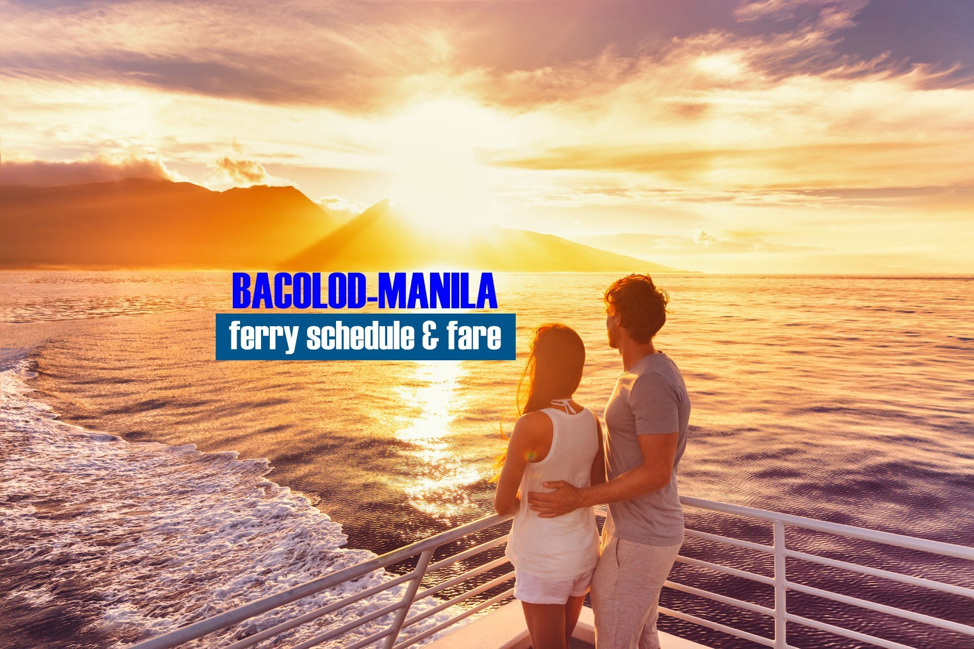 Bacolod to Manila: 2019 Boat Schedule and Fare