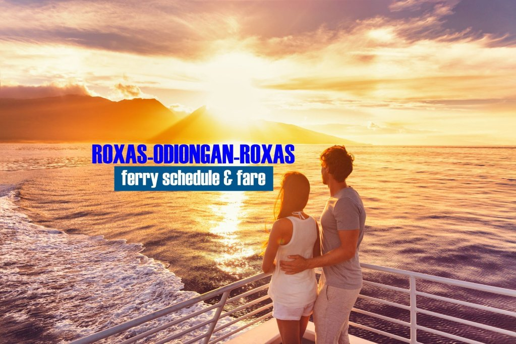 Roxas to Odiongan 2019 Ferry Schedule & Fare Rates
