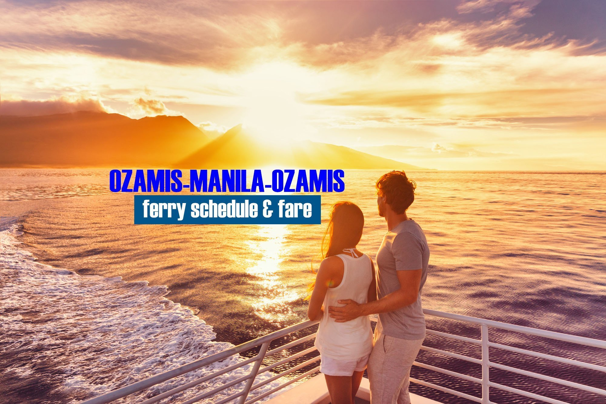 Ozamis to Manila: 2020 Ferry Schedule & Fare