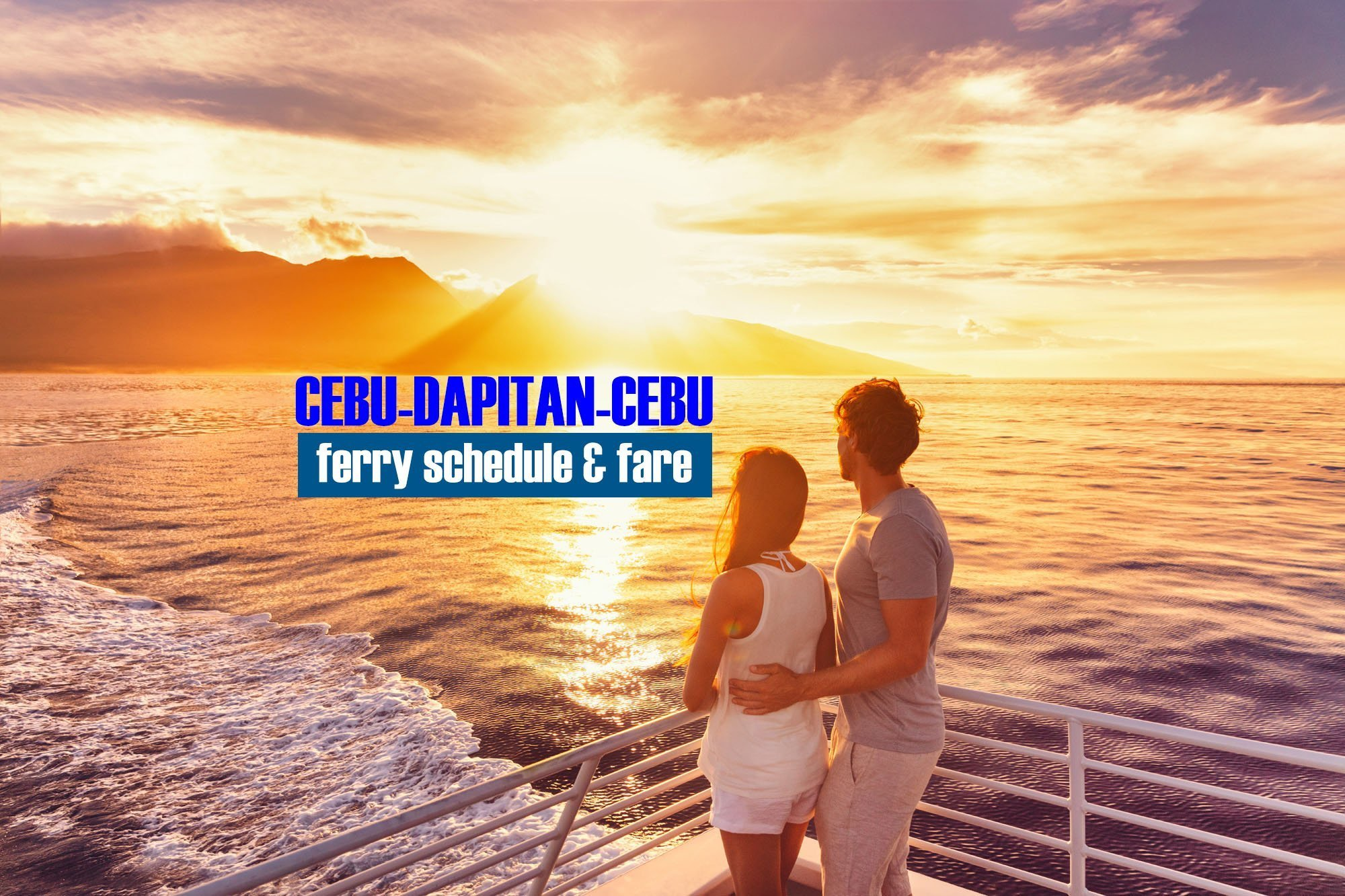 Cebu to Dapitan: 2019 Ferry Schedule and Fare Rates