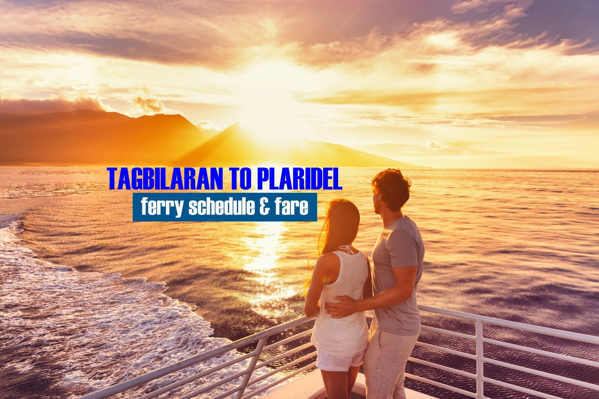 Tagbilaran to Plaridel: 2020 Ferry Schedule and Fare Rates