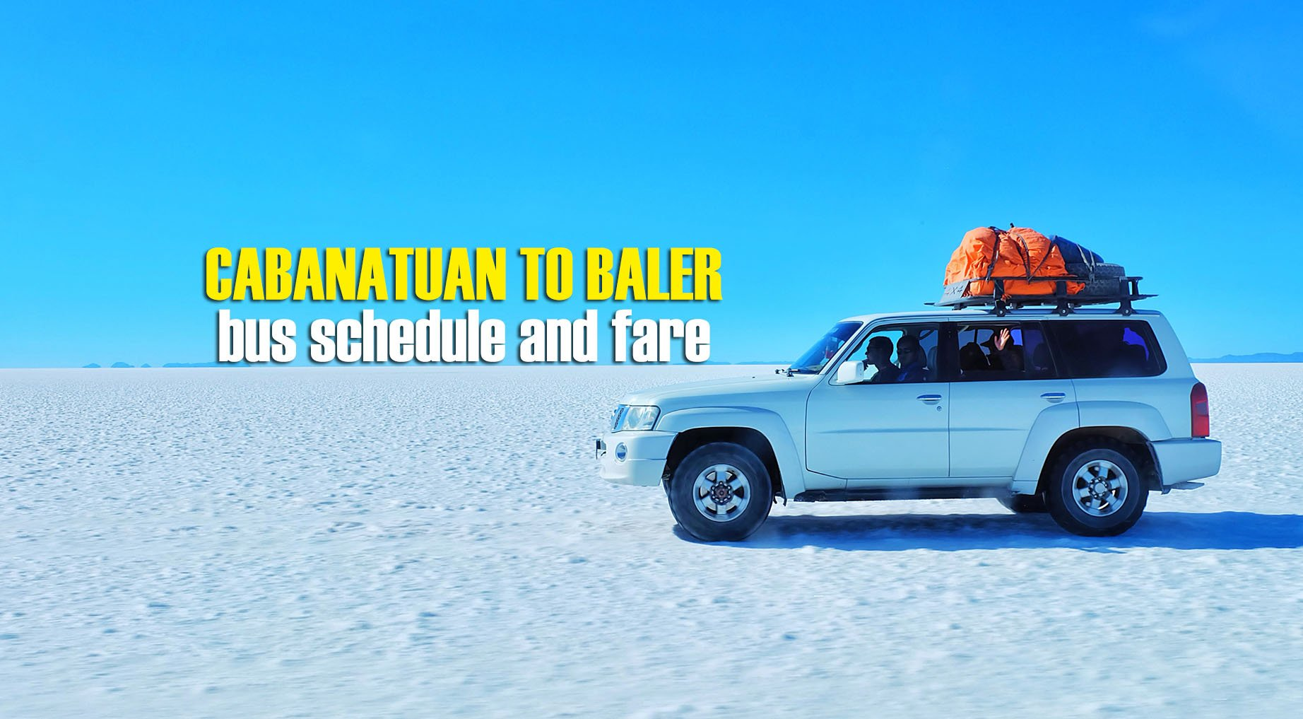 Cabanatuan to Baler: 2020 Bus Schedule and Fare
