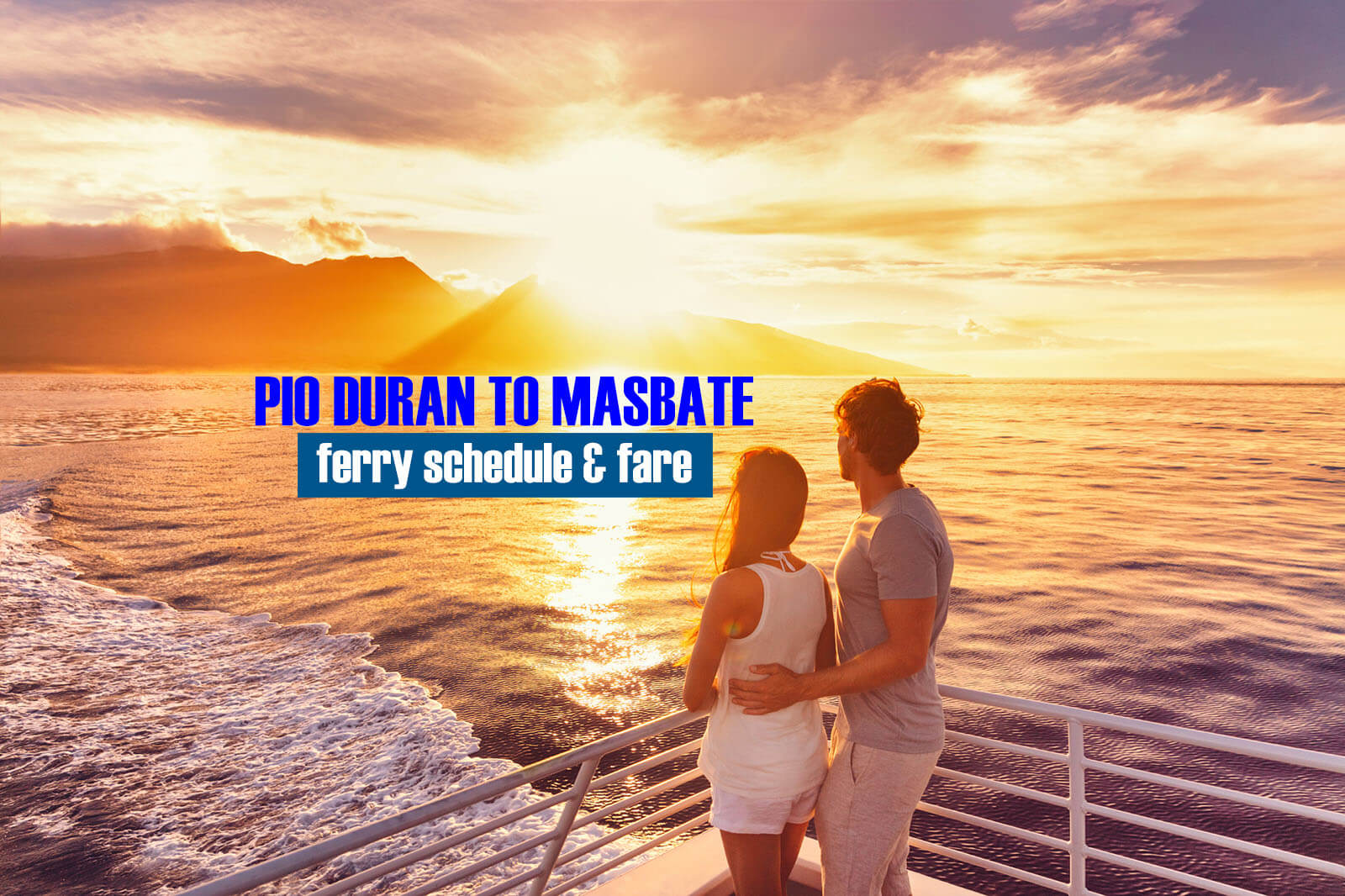 Pio Duran to Masbate: 2020 Ferry Schedule and Fare Rates