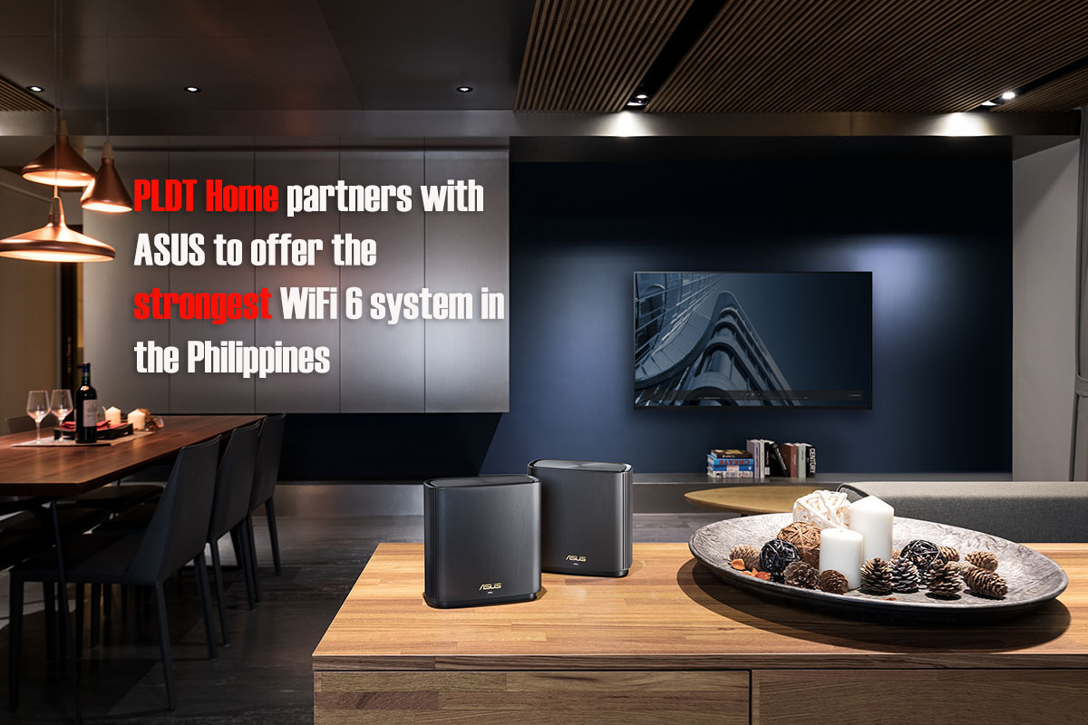 PLDT Home partners with ASUS to offer the strongest WiFi 6 system in the Philippines