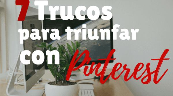 7 trucos para crecer tu blog con PINTEREST